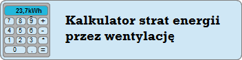 wentylacja grawitacyjna, mechaniczna, rekuperator - obliczenia strat ciepła